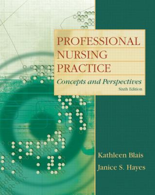 Professional Nursing Practice: Concepts and Perspectives-9780135080900-6-Blais, Kathleen & Hayes, Janice E.-Pearson