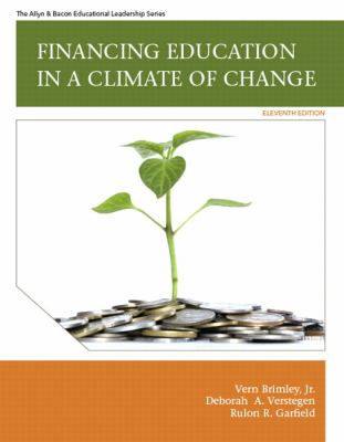 Financing Education in a Climate of Change-9780137071364-11-Brimley, Vern & Verstegen, Deborah A. & Ruland R. Garfield-Allyn & Bacon, Incorporated