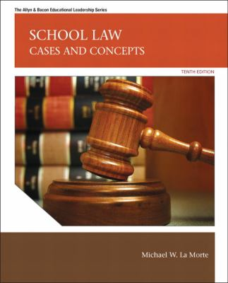 School Law: Cases and Concepts-9780137072477-10-Michael W. LaMorte & Dayton, John-Pearson